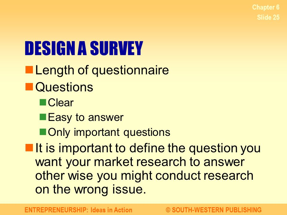 DESIGN A SURVEY Length of questionnaire Questions