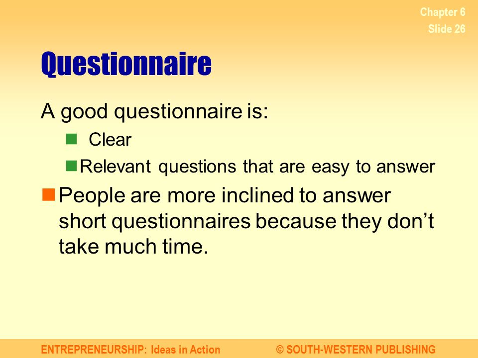 Questionnaire A good questionnaire is: