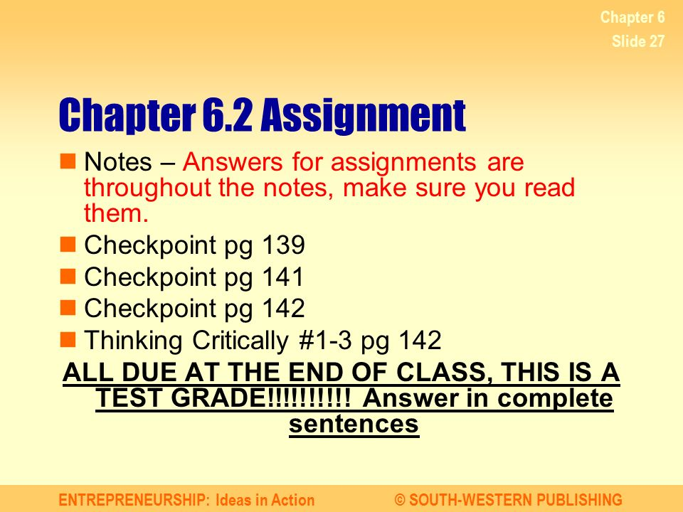Chapter 6 Chapter 6.2 Assignment. Notes – Answers for assignments are throughout the notes, make sure you read them.