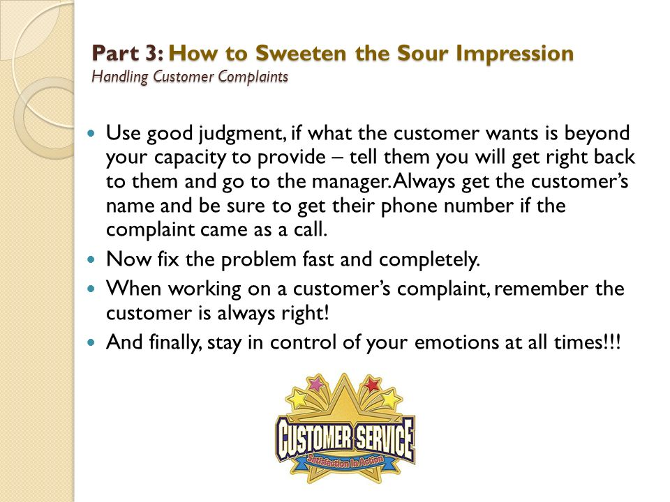 Part 3: How to Sweeten the Sour Impression Handling Customer Complaints