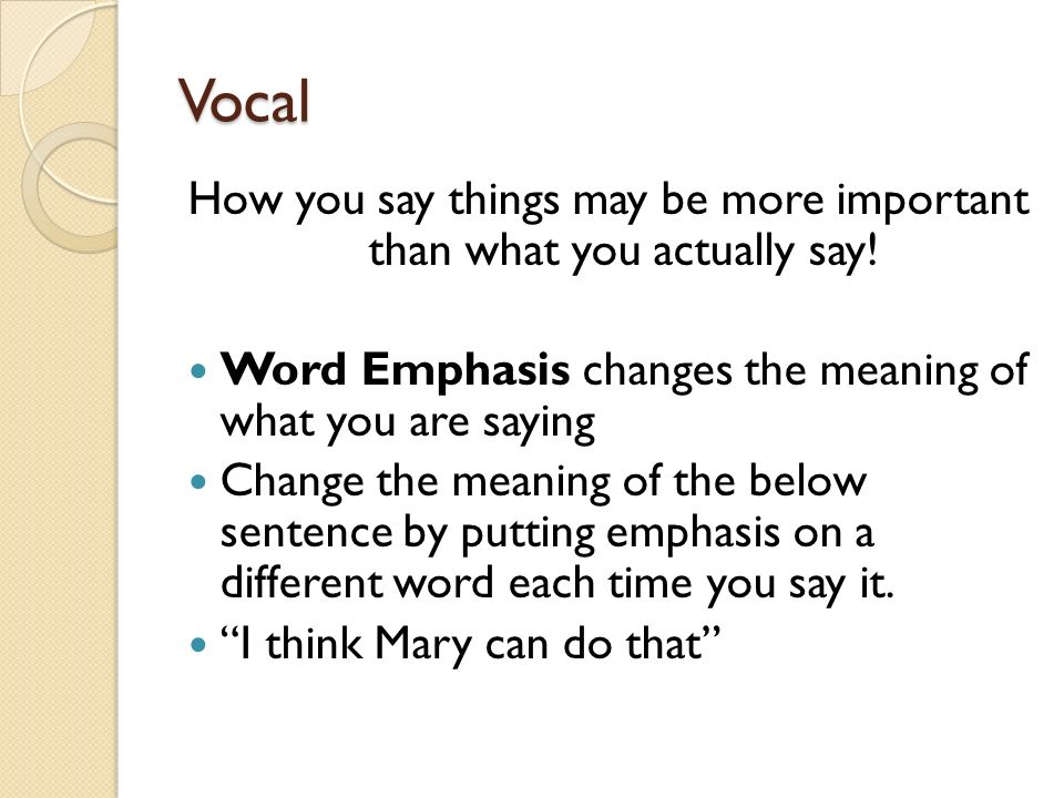 How you say things may be more important than what you actually say!