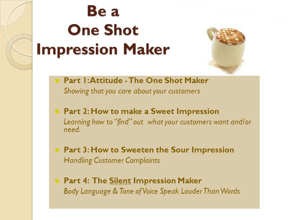 Be a One Shot Impression Maker