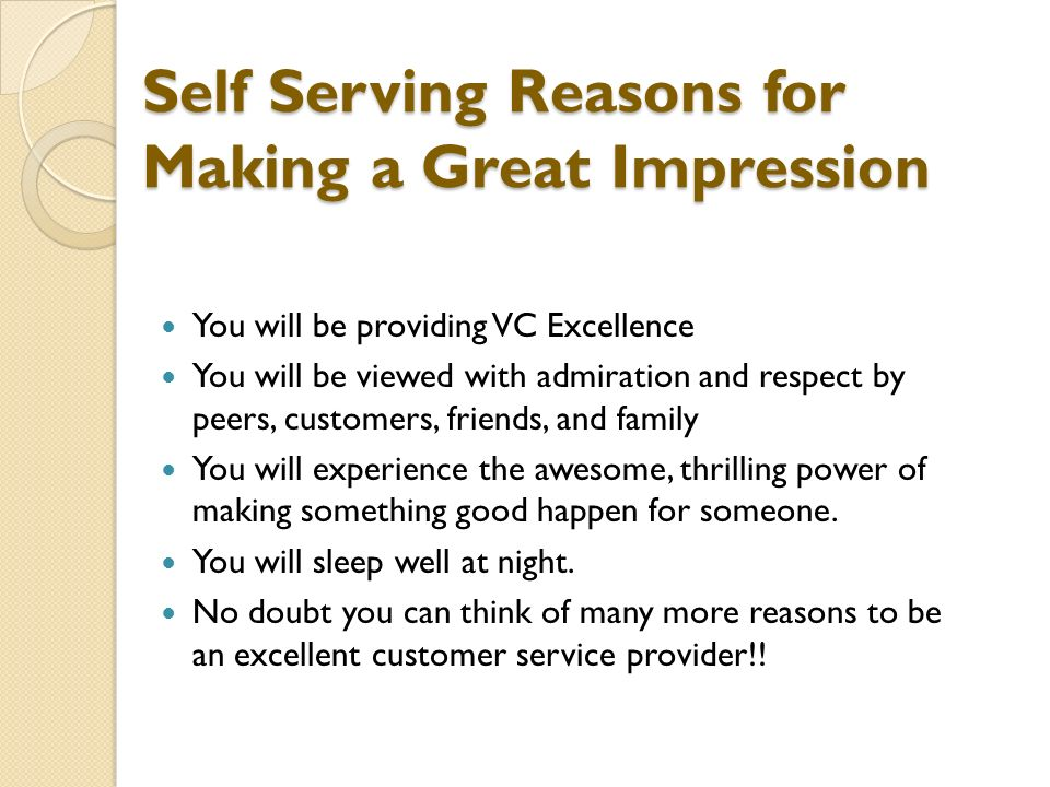 Self Serving Reasons for Making a Great Impression