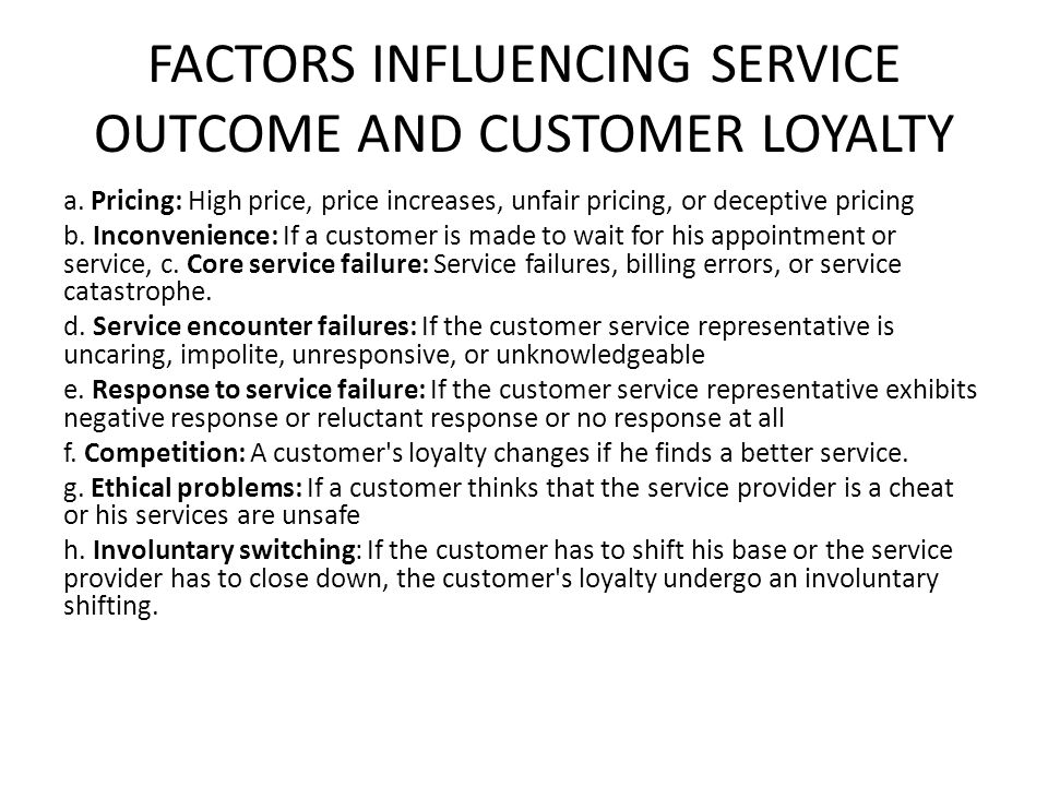 factors influencing customer loyalty Factors influencing customer loyalty of banking industry: empirical evidence from pakistan rizwan ali phd student, college of science, liaoning technical university, pr china email: ali143zhaogu@gmailcom professor gao leifu college of science, liaoning technical university, pr china email: gaoleifu@ 163.