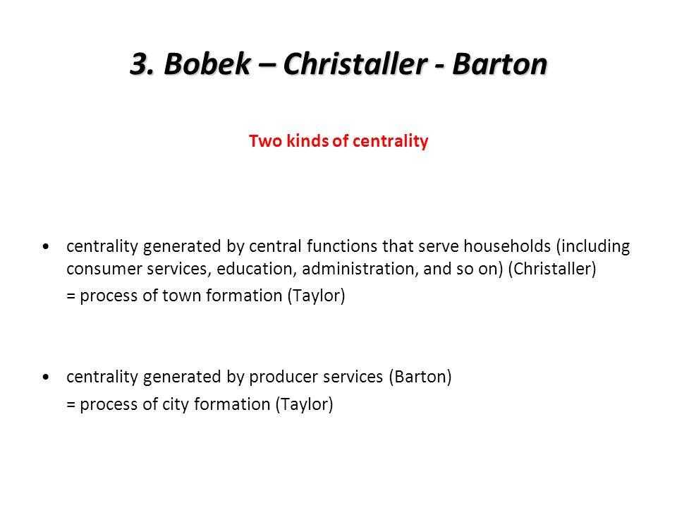 3. Bobek – Christaller - Barton