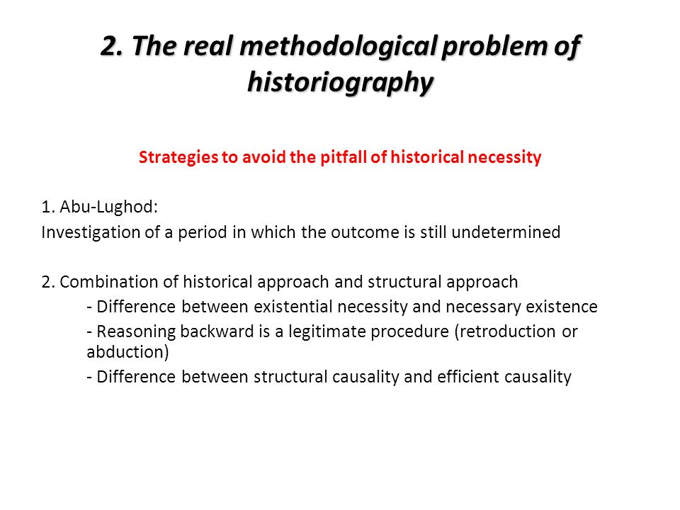 2. The real methodological problem of historiography