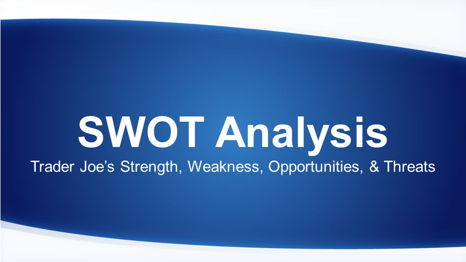 trader joes swot What are the key trends in the social and cultural environment that are relevant to adoption 3 swot analysis a strengths b weaknesses c opportunities d threats show more trader joe s case case 1a- trader joes essay 668 words | 3 pages 1.