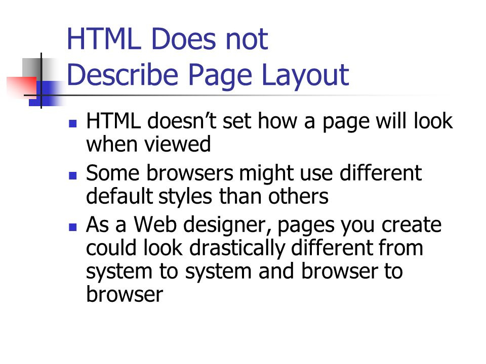 HTML Does not Describe Page Layout