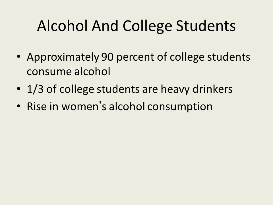 causes of binge drinking among college students The dangers of binge drinking too much alcohol can cause death most of the college students engaging in binge drinking still have developing brains.