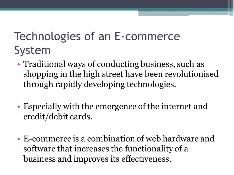 ecommerce hardware and software Hardware and software – just like all computer systems, e-commerce includes a collaboration of hardware and software the software of both the web developer and the user need to be considered the software of both the web developer and the user need to be considered.
