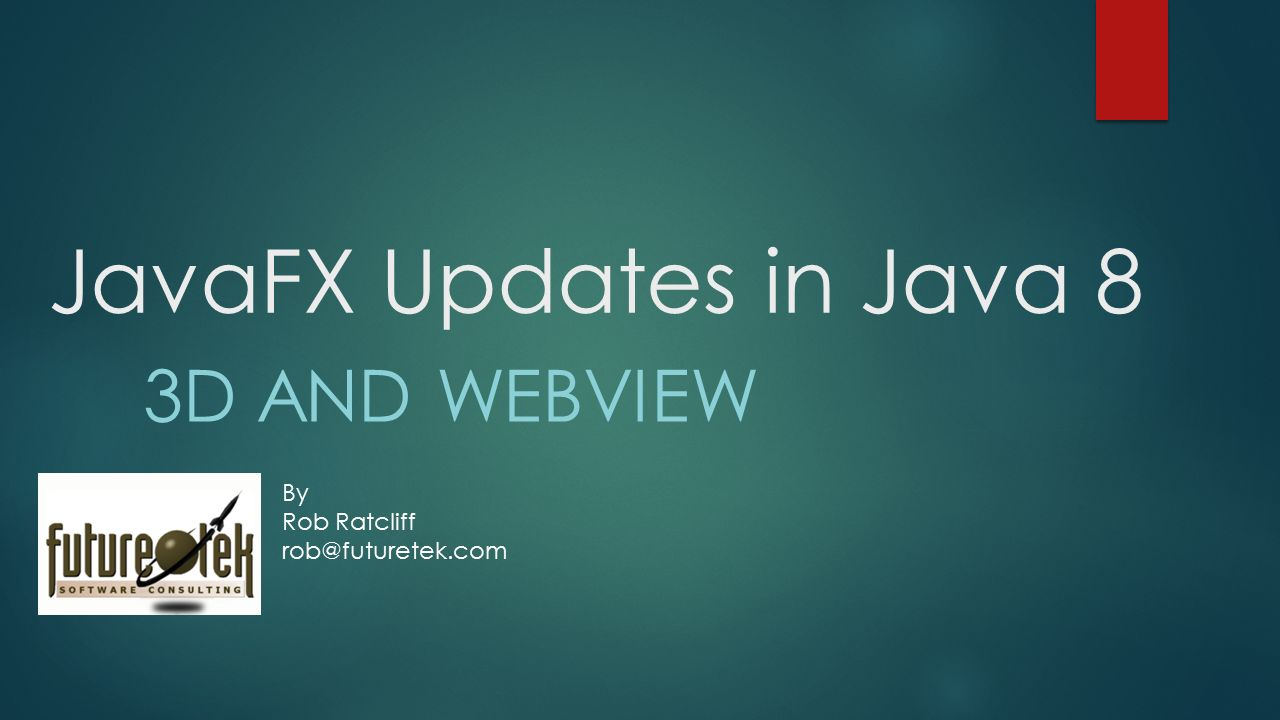 JavaFX Updates in Java 8 3D and Webview By Rob Ratcliff