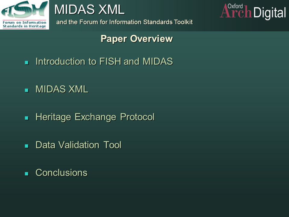 Paper Overview Introduction to FISH and MIDAS. MIDAS XML. Heritage Exchange Protocol. Data Validation Tool.