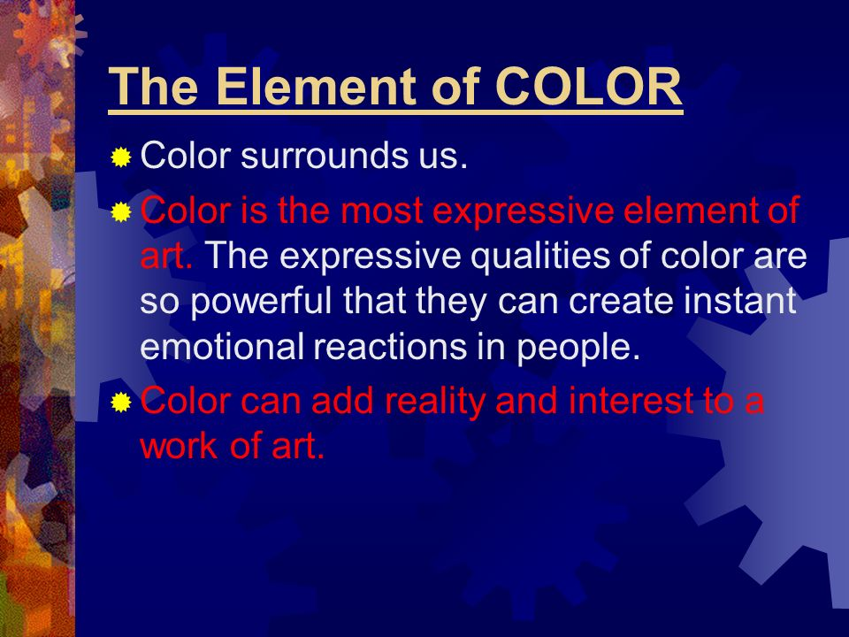 The Element of COLOR Color surrounds us.