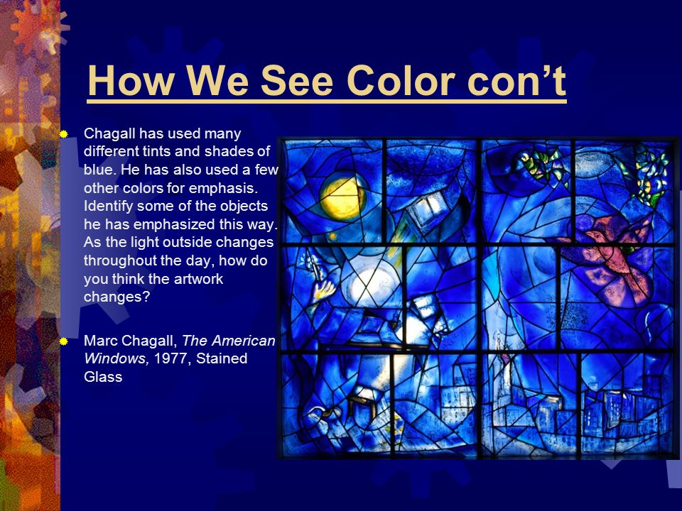 How We See Color con't