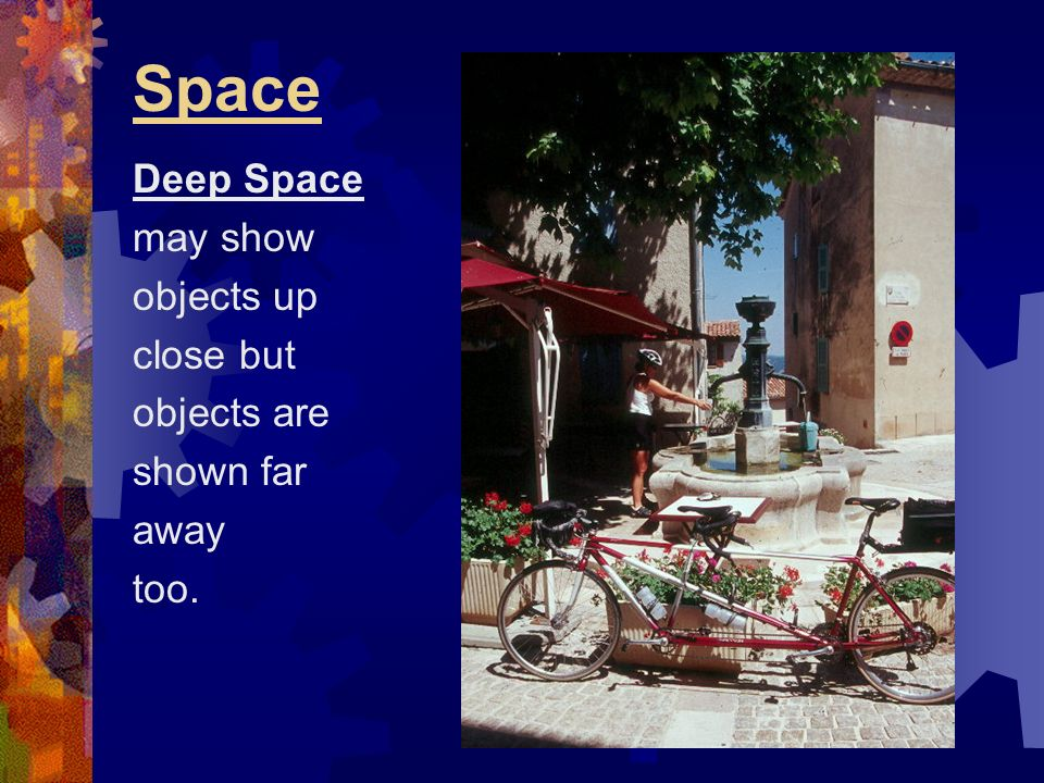 Space Deep Space may show objects up close but objects are shown far