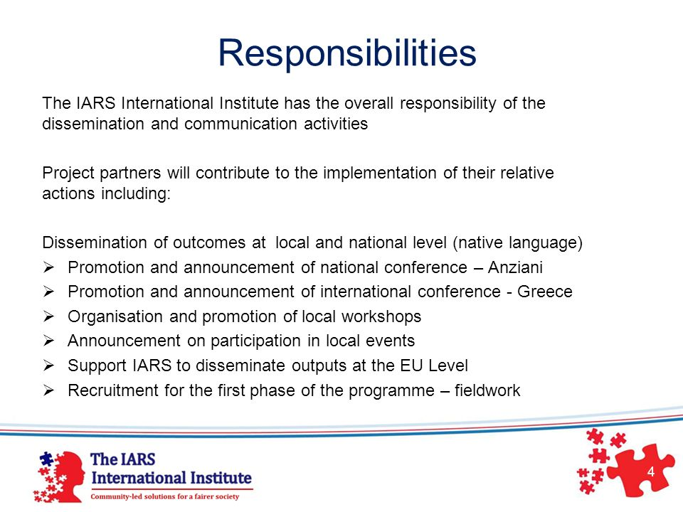 Responsibilities The IARS International Institute has the overall responsibility of the dissemination and communication activities.