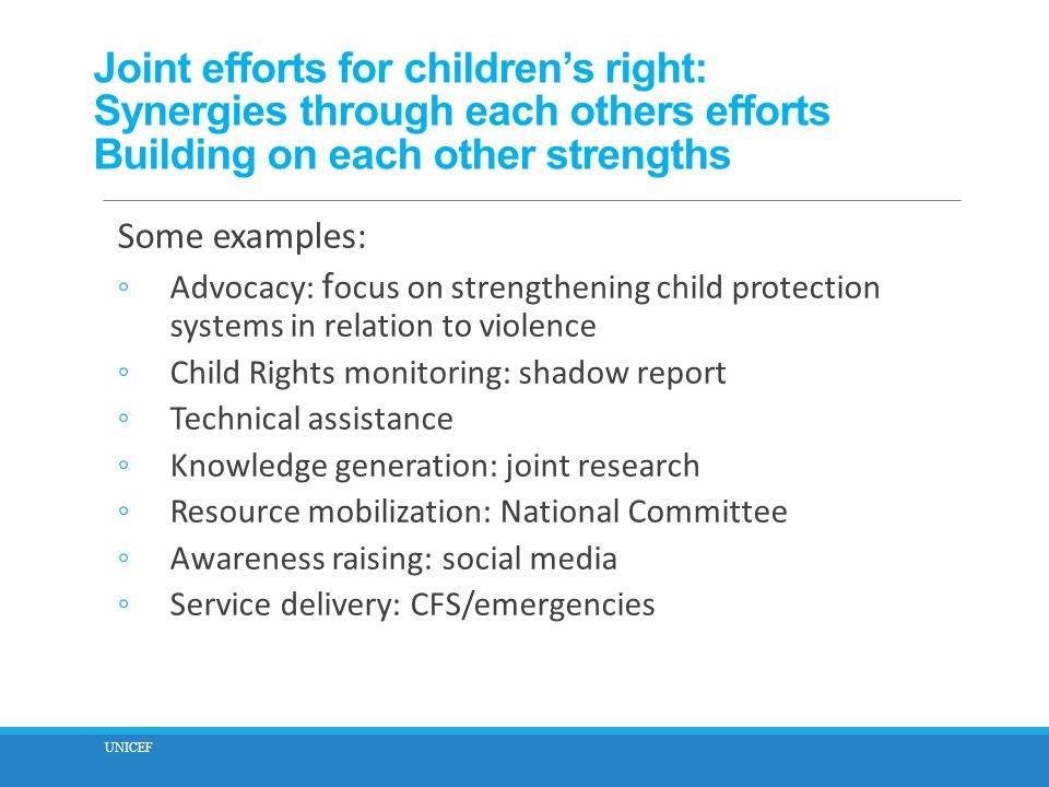 Joint efforts for children's right: Synergies through each others efforts Building on each other strengths