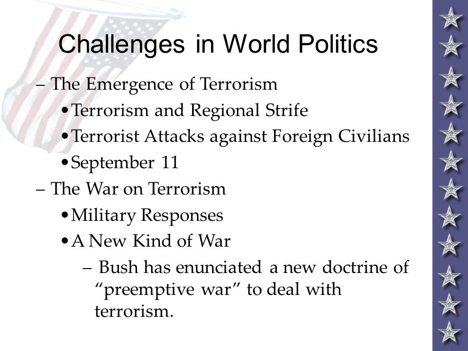 world politics the war against terrorism essay The contemporary world of politics is heading with a fear of terrorism that stood as a hindrance for undertaking any developmental or prosperous strategies that helps to stabilize a nation's economy or social status.