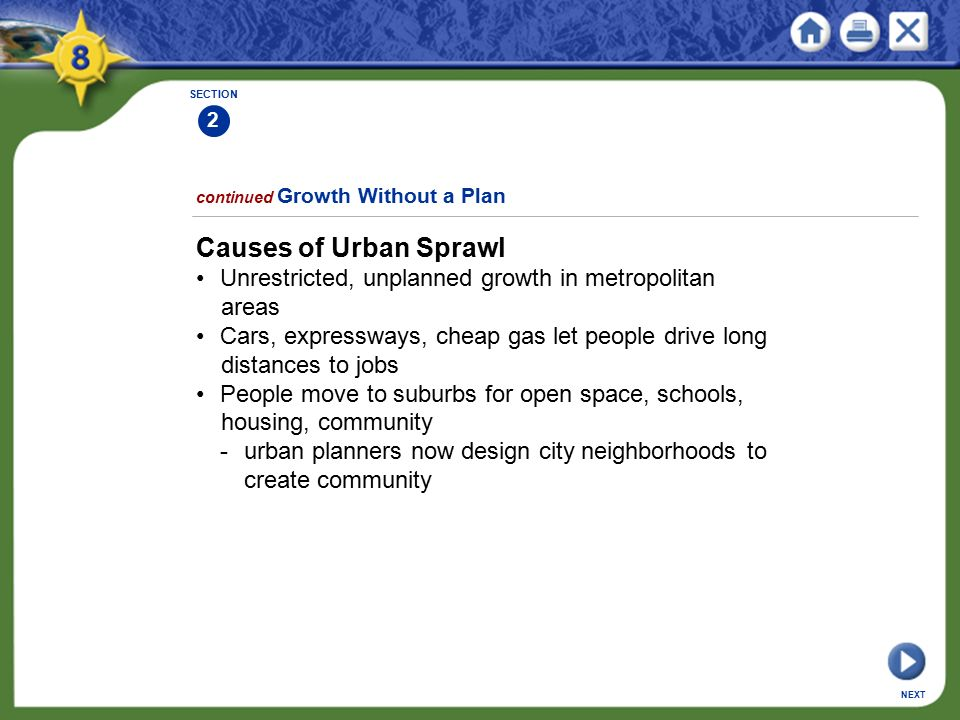 SECTION 2. continued Growth Without a Plan. Causes of Urban Sprawl. • Unrestricted, unplanned growth in metropolitan areas.