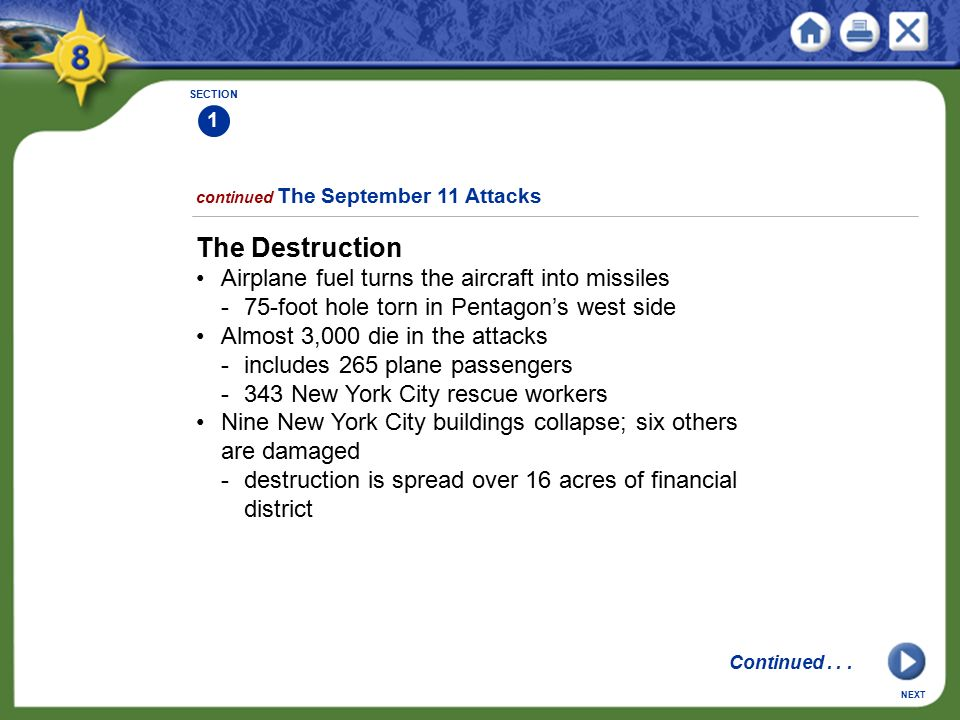 The Destruction • Airplane fuel turns the aircraft into missiles