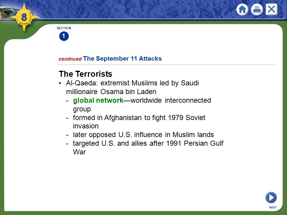 SECTION 1. continued The September 11 Attacks. The Terrorists. • Al-Qaeda: extremist Muslims led by Saudi millionaire Osama bin Laden.