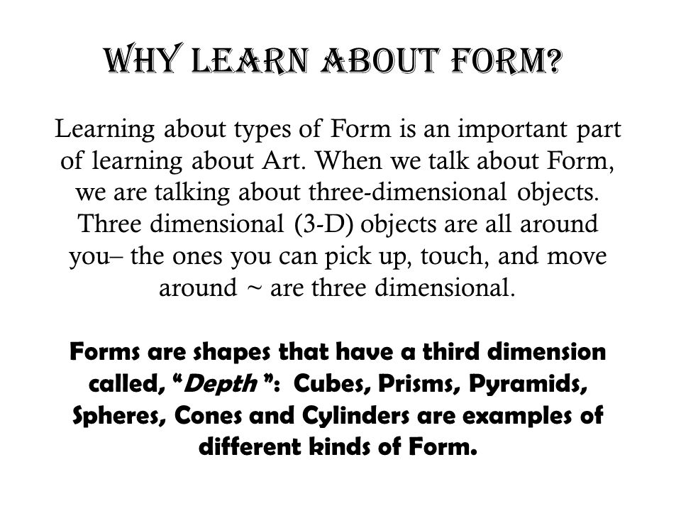 Why Learn about Form
