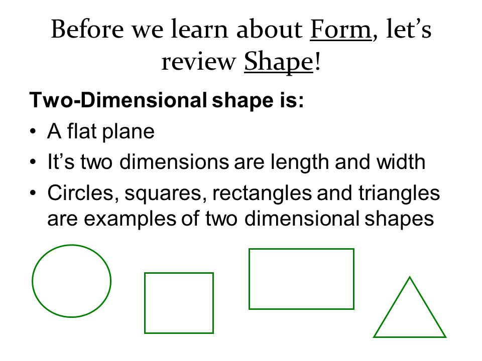 Before we learn about Form, let's review Shape!