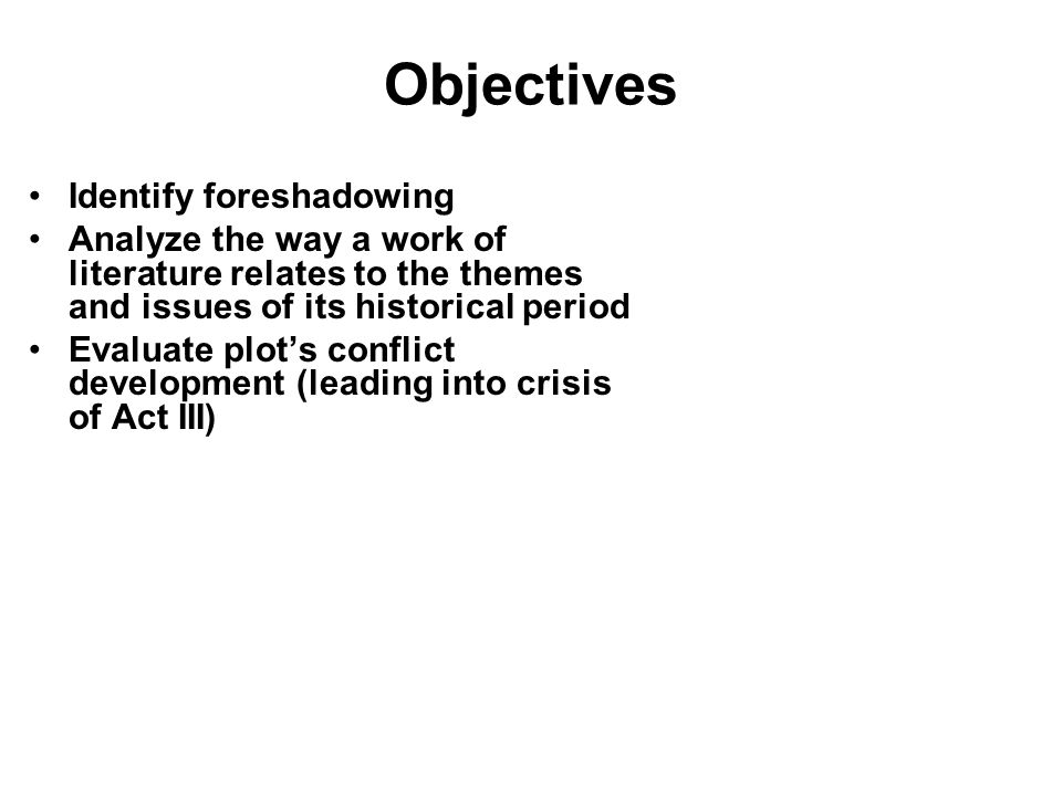 Objectives Identify foreshadowing