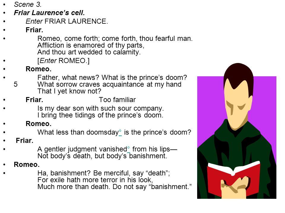 Scene 3. Friar Laurence's cell. Enter FRIAR LAURENCE. Friar.