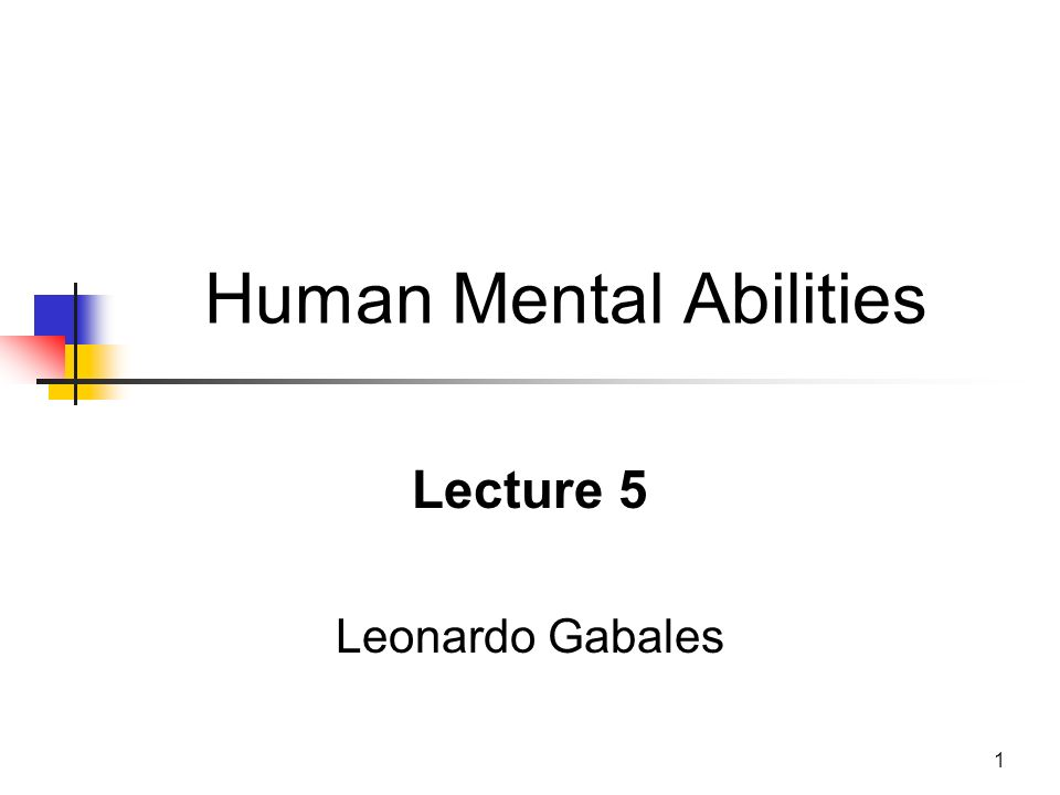 mental abilities Instruments previously developed to measure mental abilities  in western cultures were modified and used with children.