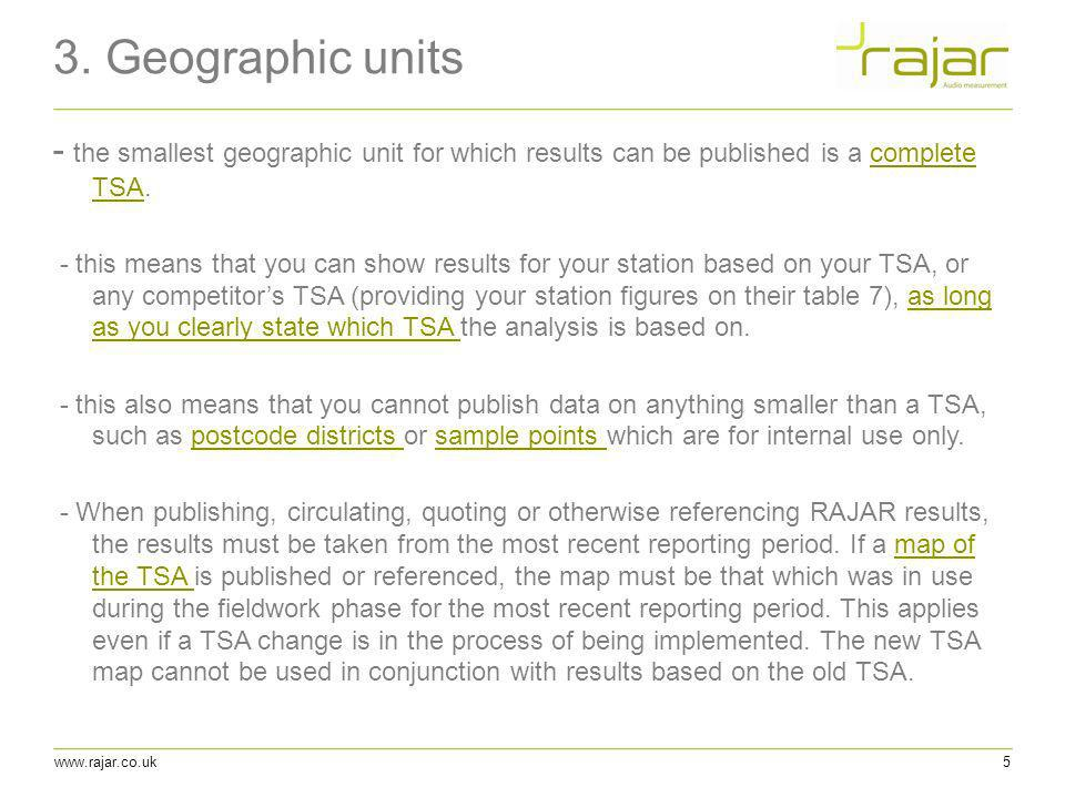 3. Geographic units - the smallest geographic unit for which results can be published is a complete TSA.