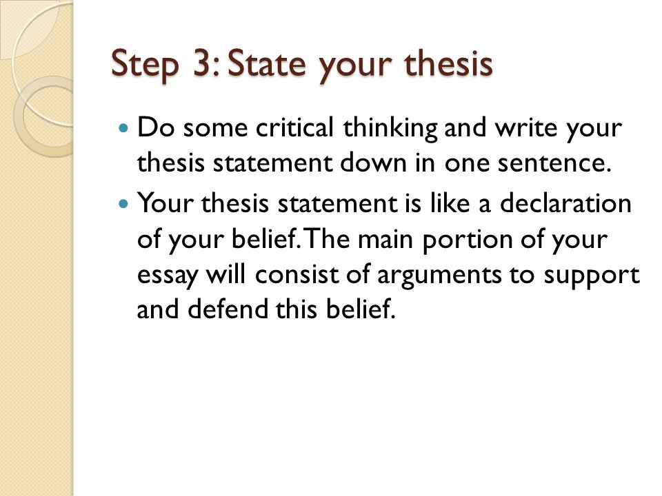 stating your thesis How to write a thesis[1] i stating your thesis a thesis is a one sentence statement about your topic it's an assertion about your topic, something you claim to be true.