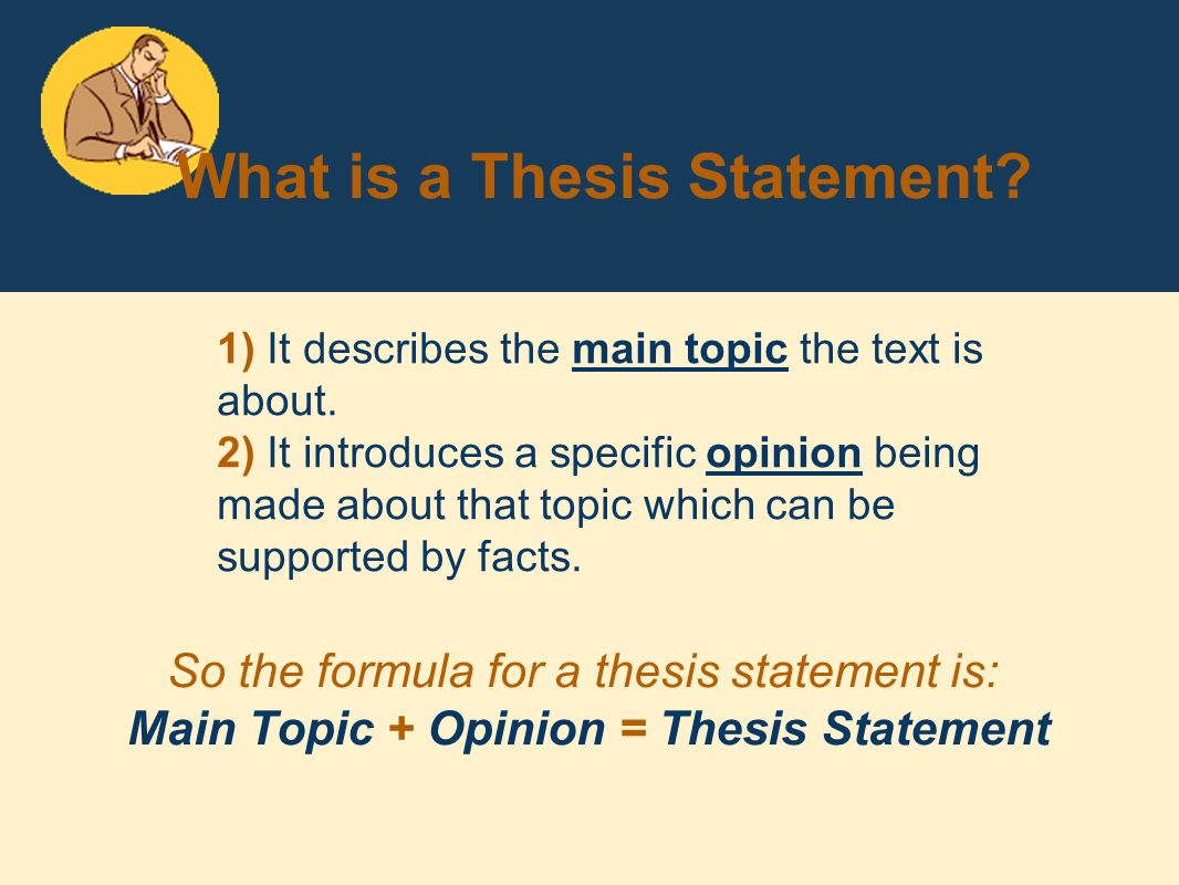 one main purpose of a thesis statement is to Thesis statements in literary analysis papers the thesis statement is one of the (if not the) most important parts of your paper—think of it as.