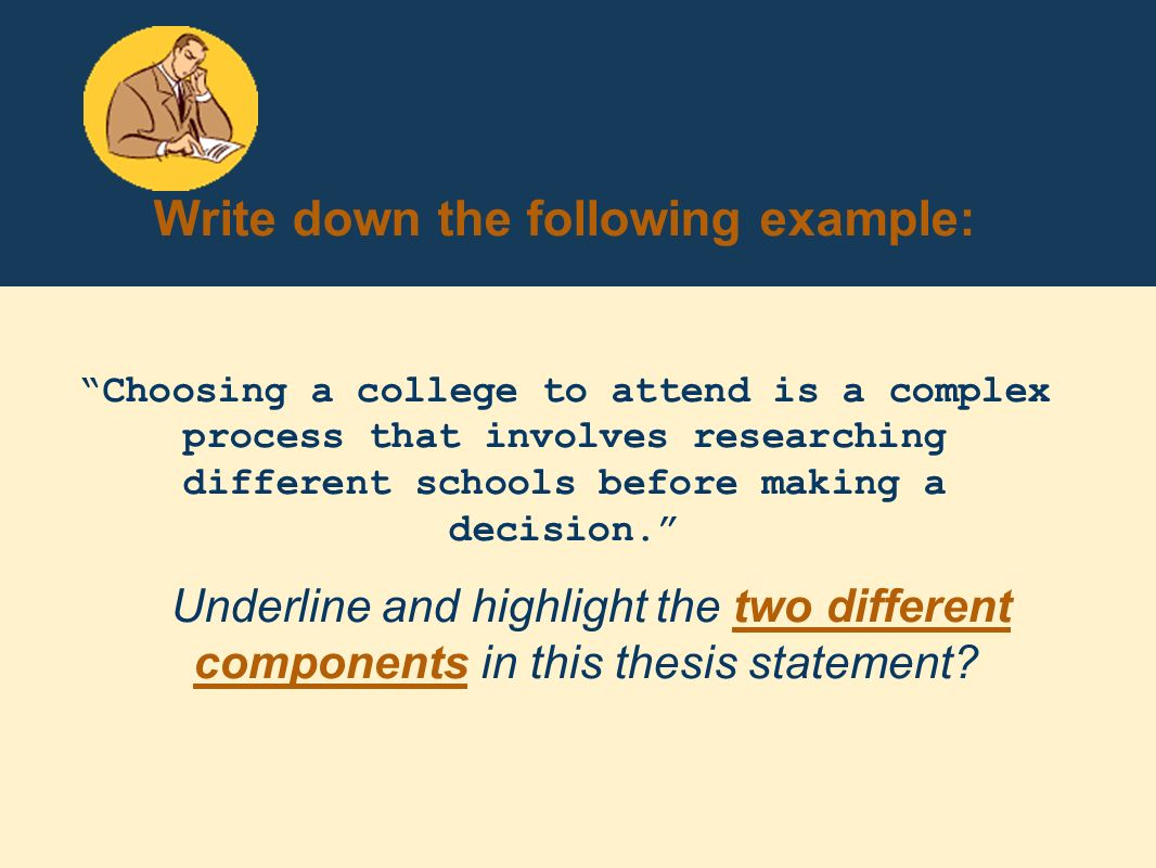 two components of thesis statement Creating a thesis statement, thesis statement tips developing an outline outline components how to outline  two-part (phrasal) verbs.