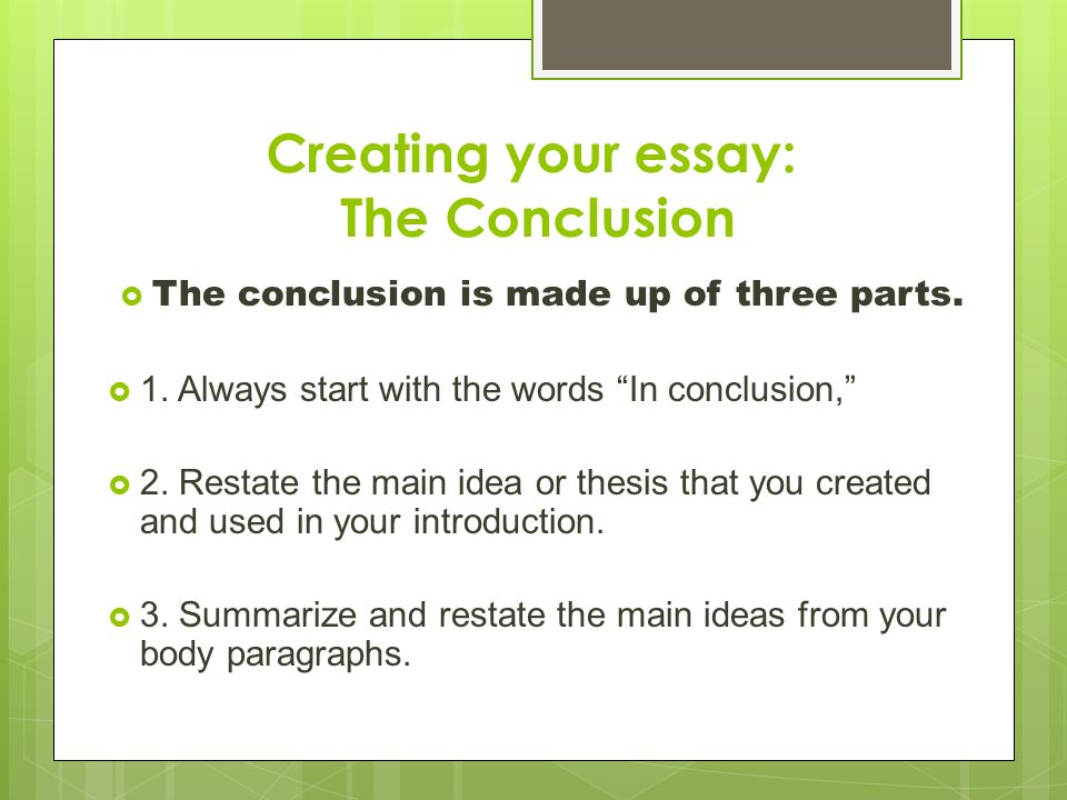 restate the thesis in the conclusion The problem of introductions and conclusions is really one problem they are  linked  second, a simple restatement of your thesis is not a conclusion to  create.