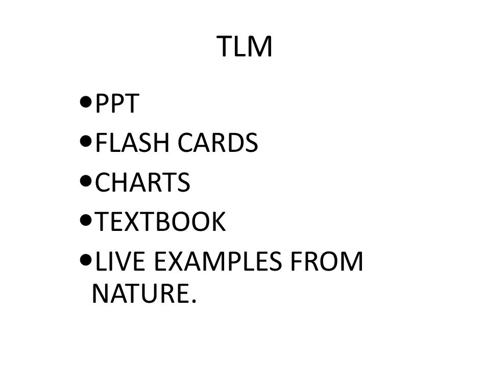TLM PPT FLASH CARDS CHARTS TEXTBOOK LIVE EXAMPLES FROM NATURE.