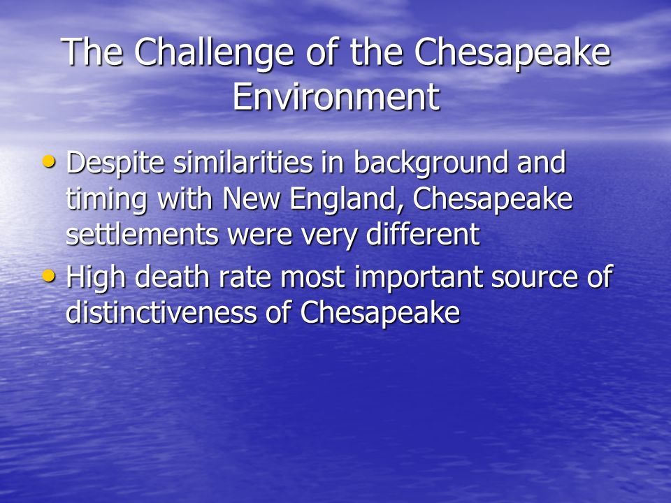 two distinct societies chesapeake and new English settlers of the chesapeake region and new  by 1700 the regions had evolved into two distinct societies  the chesapeake region and new england.