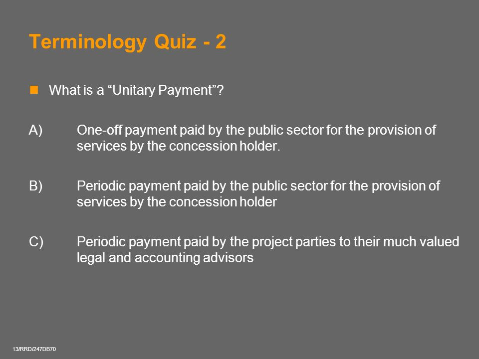 Terminology Quiz - 2 What is a Unitary Payment