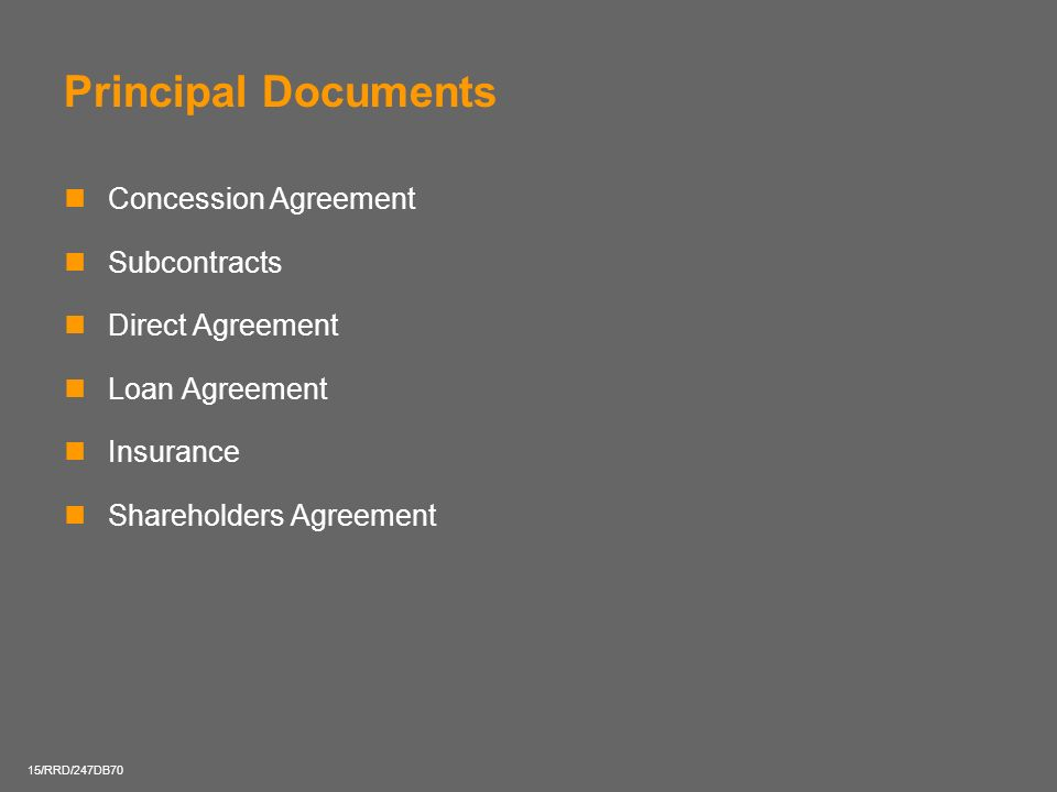 Principal Documents Concession Agreement Subcontracts Direct Agreement