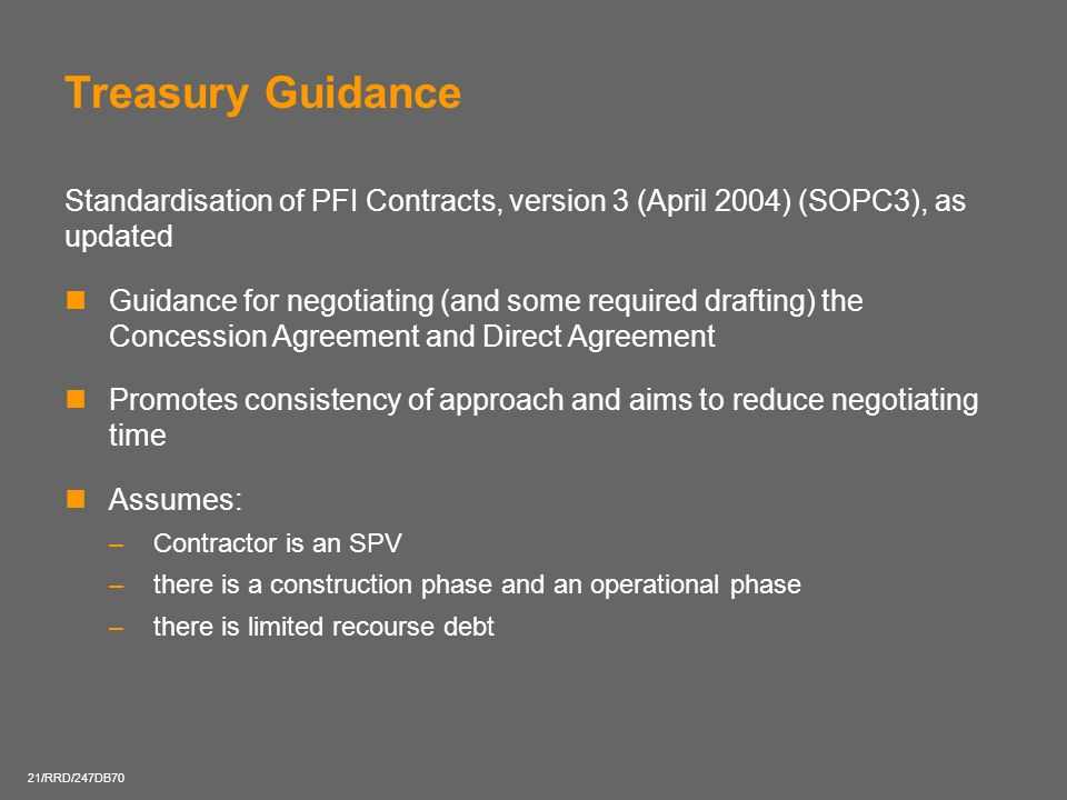 Treasury Guidance Standardisation of PFI Contracts, version 3 (April 2004) (SOPC3), as updated.