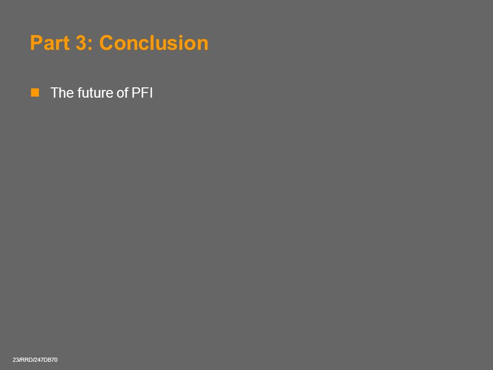 Part 3: Conclusion The future of PFI