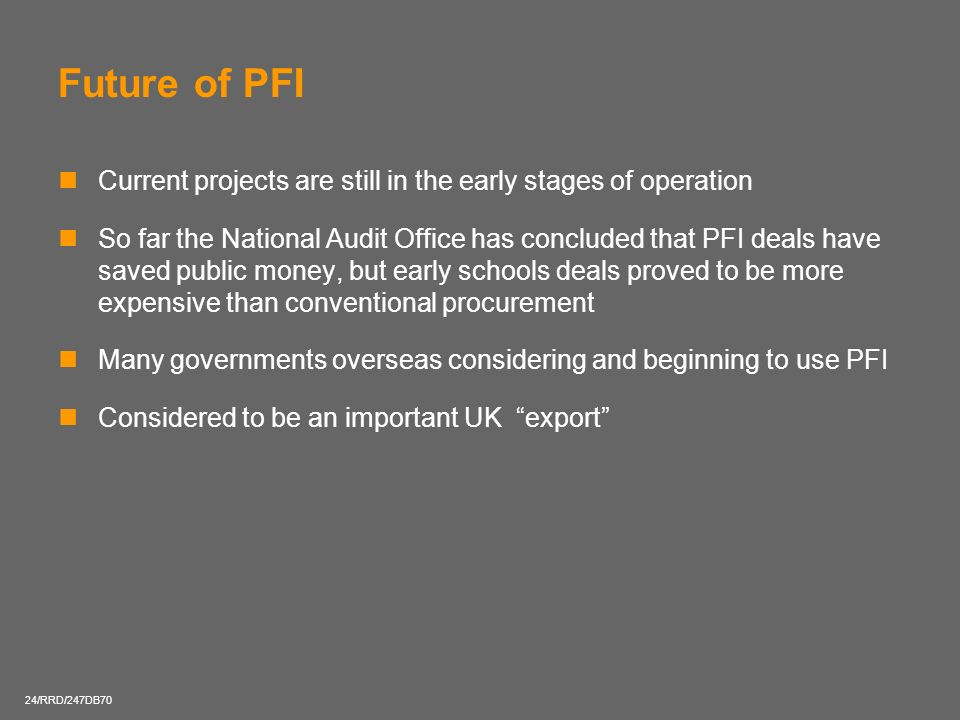Future of PFI Current projects are still in the early stages of operation.