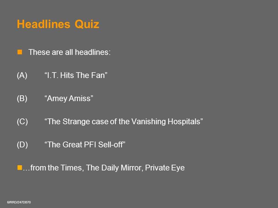 Headlines Quiz These are all headlines: (A) I.T. Hits The Fan