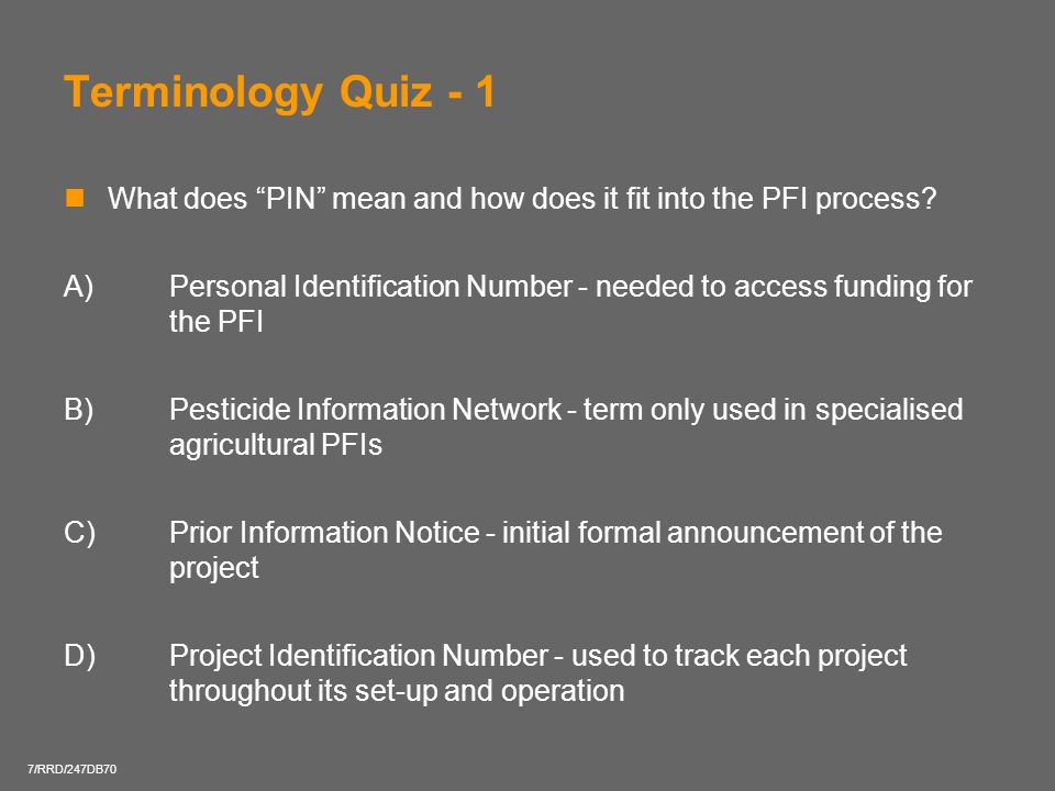 Terminology Quiz - 1 What does PIN mean and how does it fit into the PFI process