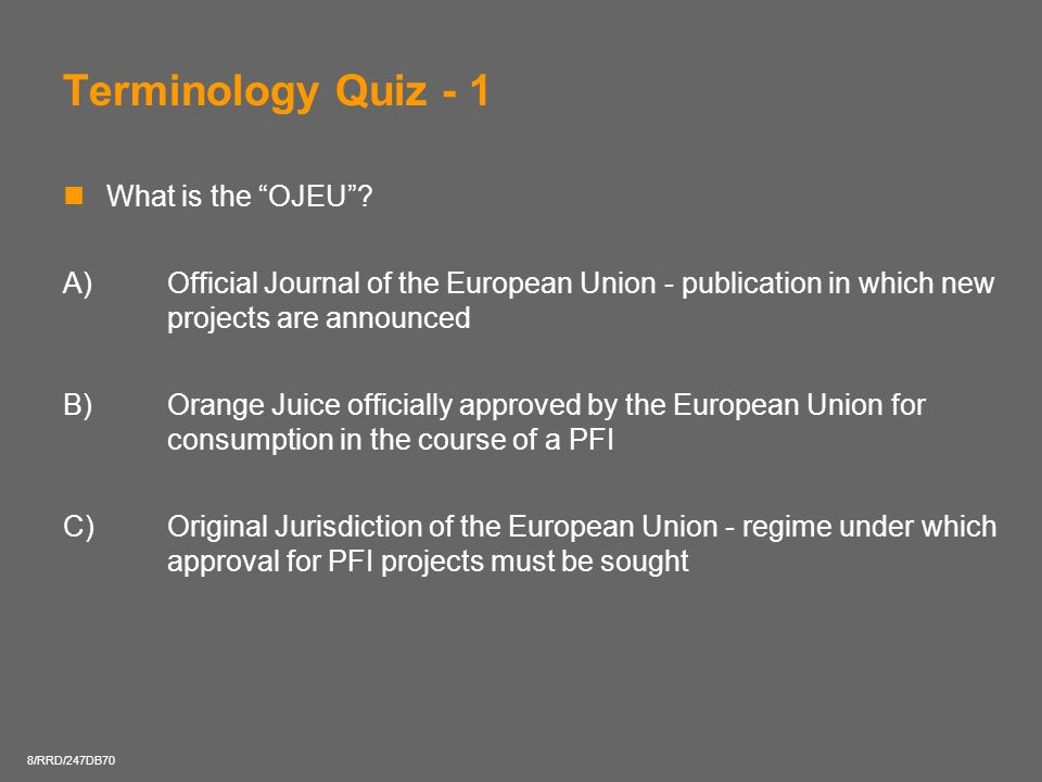 Terminology Quiz - 1 What is the OJEU