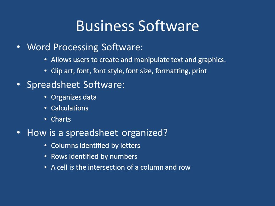 Business Software Word Processing Software: Spreadsheet Software: