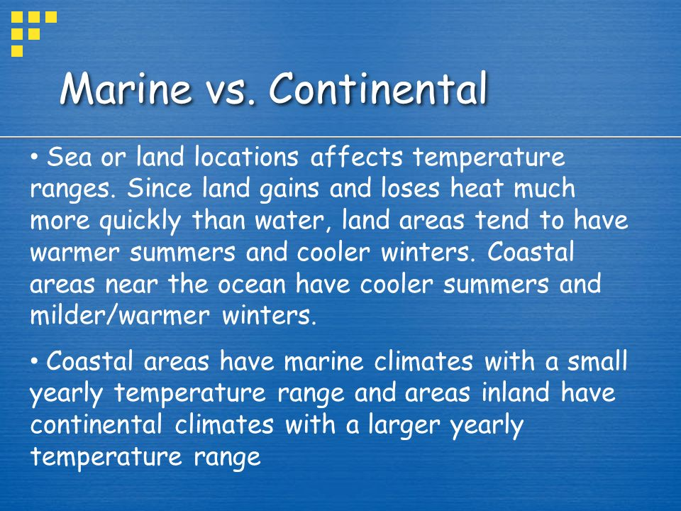 coastal and continental temperature ranges 2012-2-7  extremes and ranges than temperatures near  the air temperature over a coastal area downwind of water  how is coastal temperature influenced by the great.