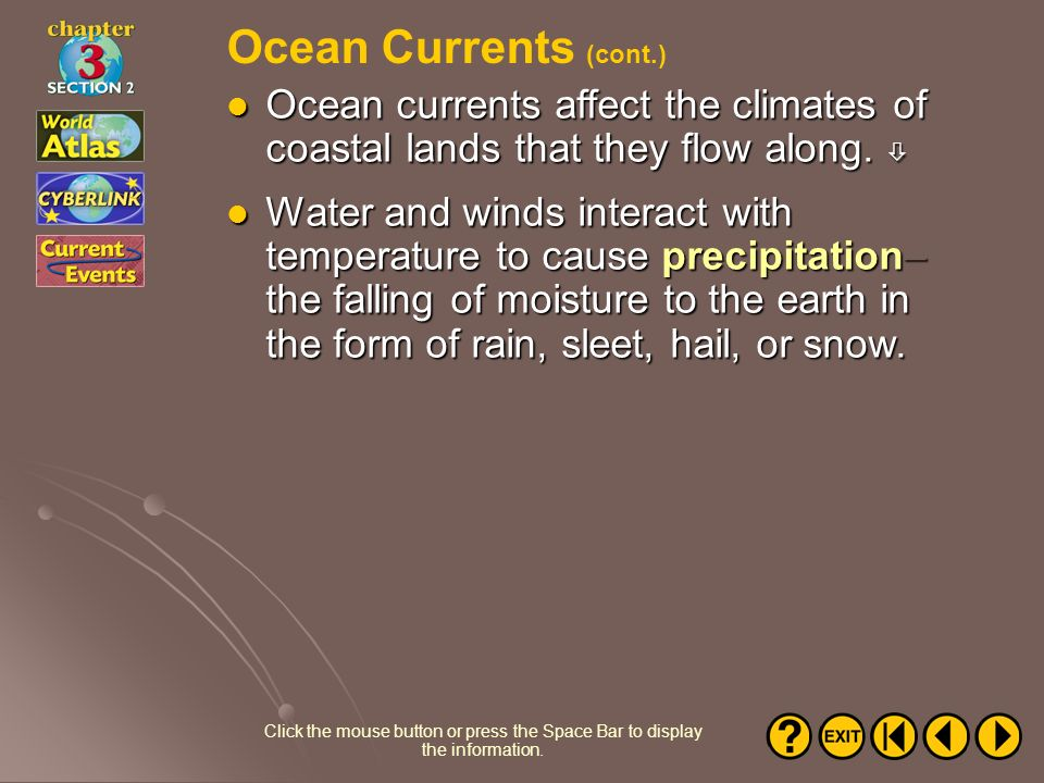 Ocean Currents (cont.) Ocean currents affect the climates of coastal lands that they flow along. 
