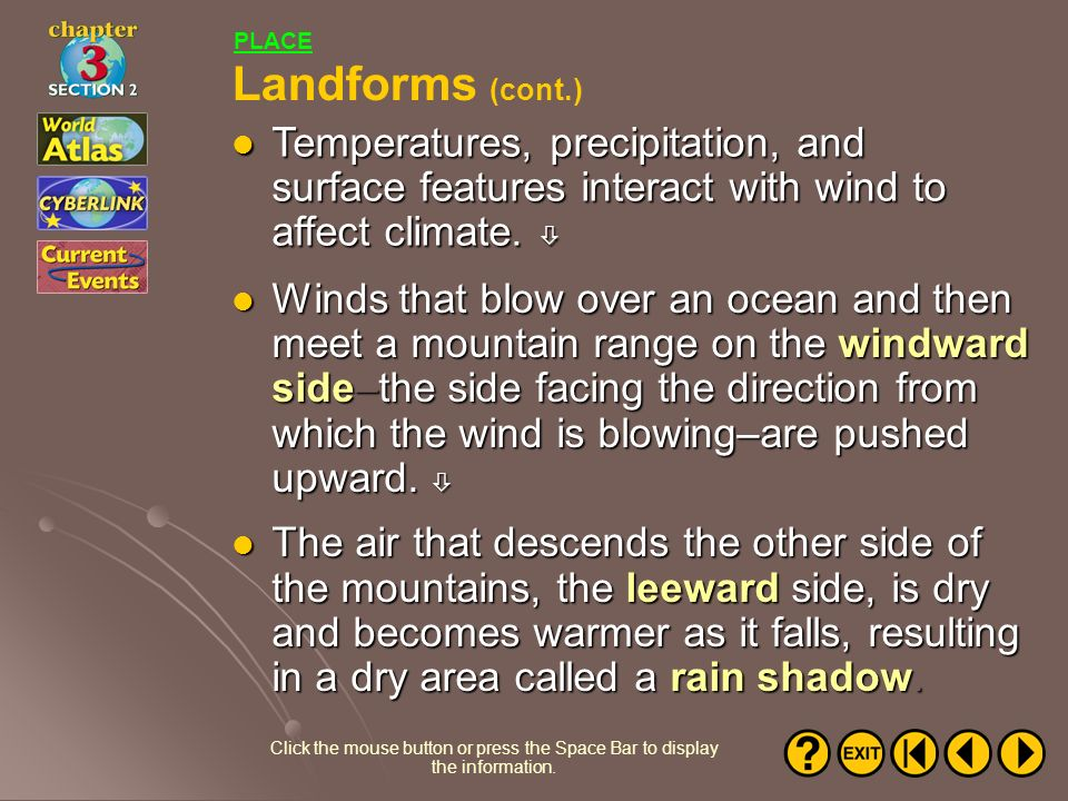 PLACE Landforms (cont.) Temperatures, precipitation, and surface features interact with wind to affect climate. 