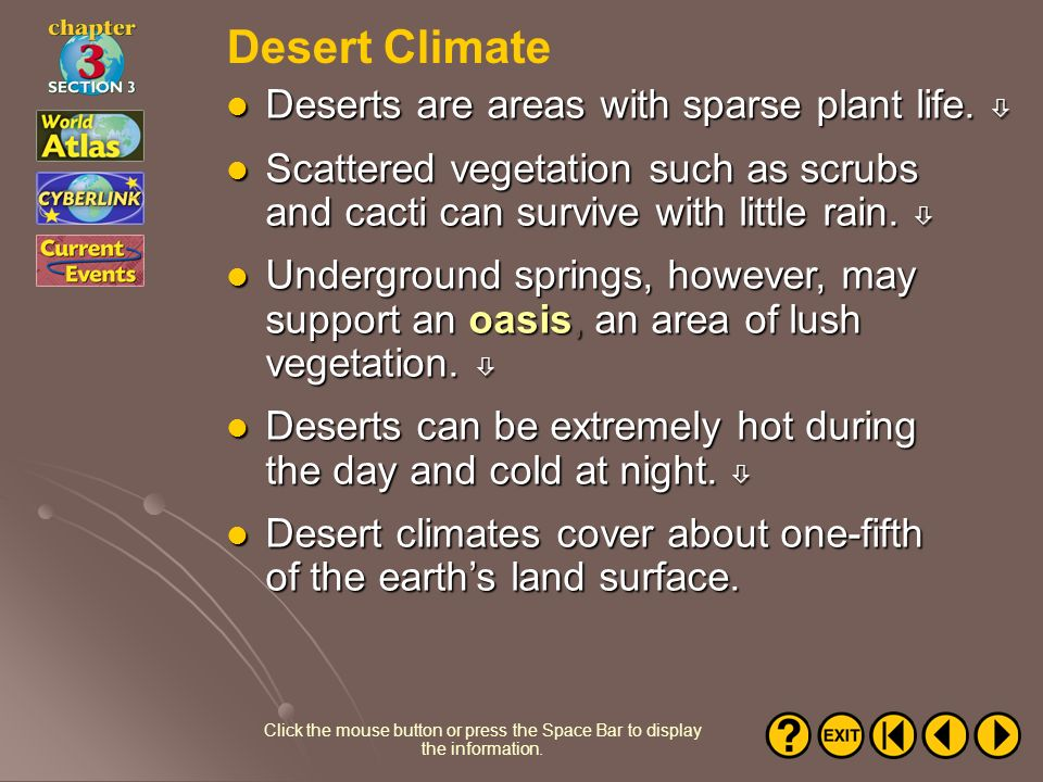Desert Climate Deserts are areas with sparse plant life. 